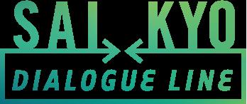 SAI-KYO DIALOGUE LINE
